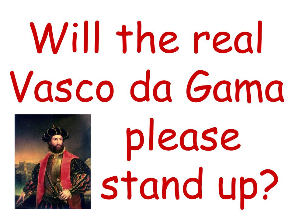 Will the real Vasco da Gama please stand up?