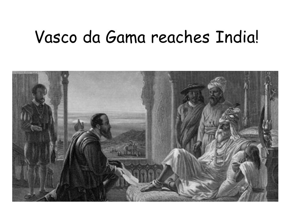 Vasco da Gama reaches India!