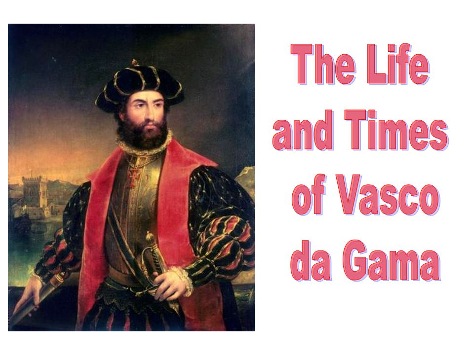 Vasco da Gama being the first person to find an all water route from Europe to Asia by sailing around Africa.