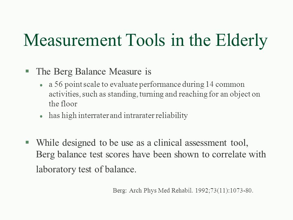 Measurement Tools in the Elderly §The (Folstein) Mini-Mental State Exam (MMSE l contains questions on orientation, attention, and other cognitive functions l it is not a diagnostic test for dementia, it is a brief screening tool that allows quantification of cognition over time l may not detect dementia in people with premorbid high intellectual functioning or inaccurately suggest dementia in cases of the dementia syndrome of depression, previously known as pseudodementia, because of insensitivity of the instrument l Screening separately for both dementia and depression is important.