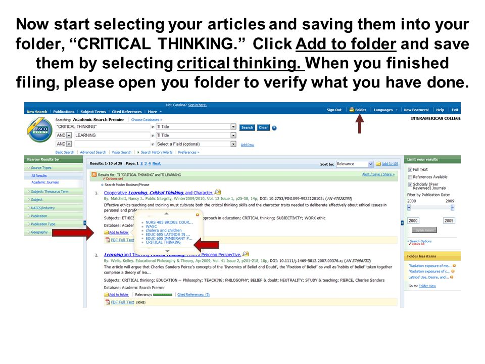 "Now start selecting your articles and saving them into your folder, ""CRITICAL THINKING."" Click Add to folder and save them by selecting critical think"