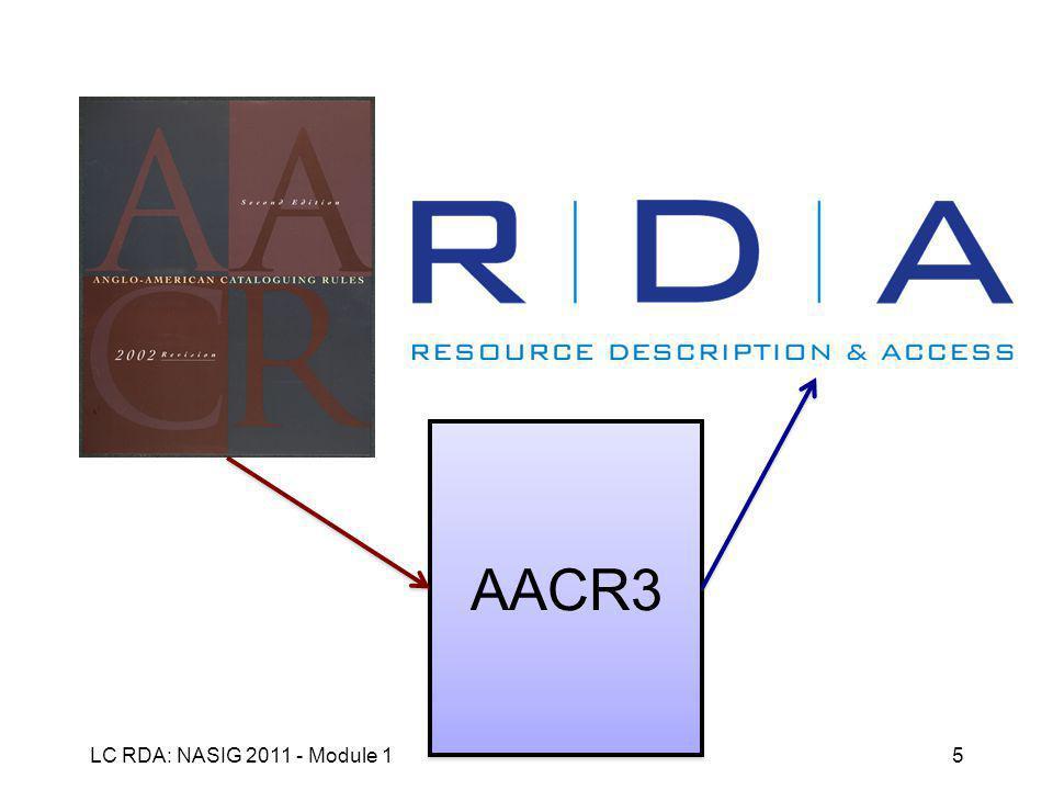 LC RDA: NASIG 2011 - Module 15 AACR3
