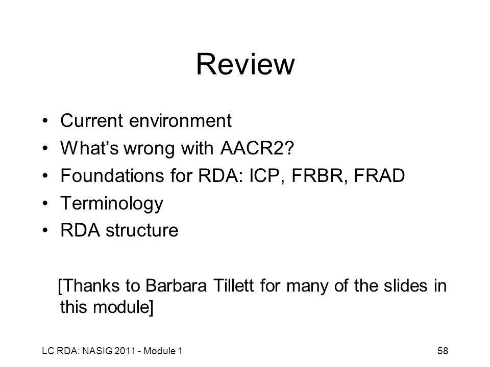 LC RDA: NASIG 2011 - Module 158 Review Current environment What's wrong with AACR2.