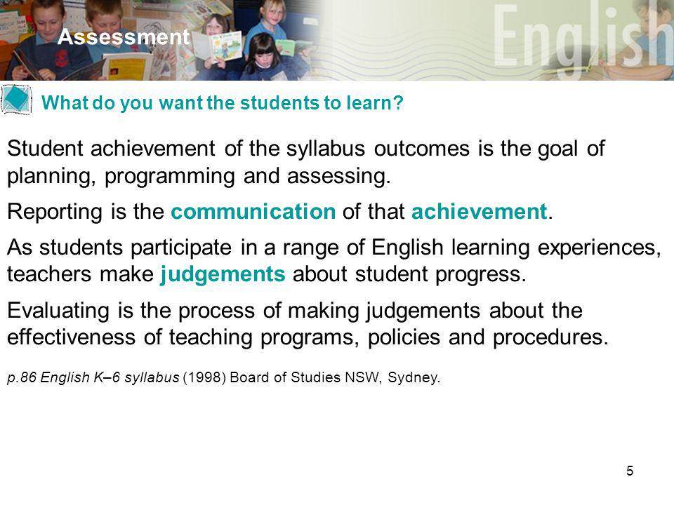 5 Assessment What do you want the students to learn.