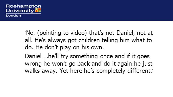 ' No. (pointing to video) that's not Daniel, not at all.