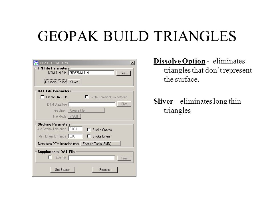 GEOPAK BUILD TRIANGLES Dissolve Option - eliminates triangles that don't represent the surface.