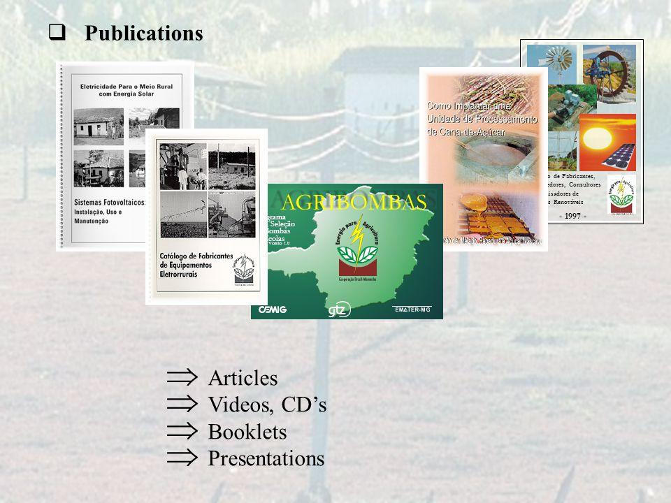  Publications  Articles  Videos, CD's  Booklets  Presentations Catálogo de Fabricantes, Revendedores, Consultores e Pesquisadores de Energias Ren