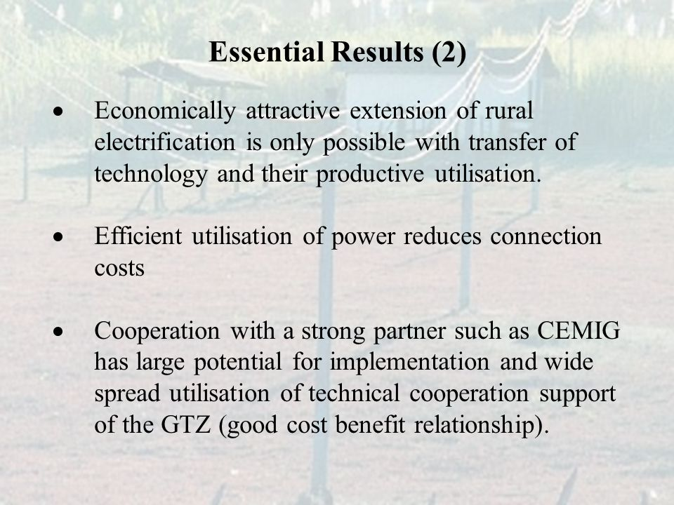  Economically attractive extension of rural electrification is only possible with transfer of technology and their productive utilisation.