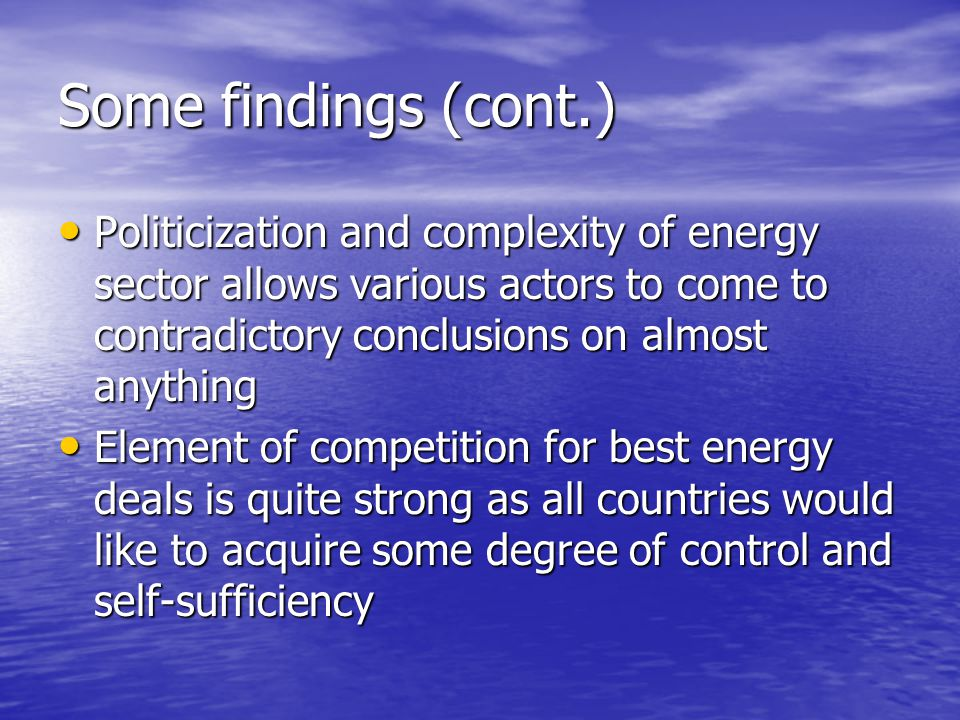 Some findings (cont.) There is a danger that competition and politicization result in a deal that is far worse than optimal ( stag hunt problem ) There is a danger that competition and politicization result in a deal that is far worse than optimal ( stag hunt problem ) Climate change and CO2 emission considerations are important drivers of several BSR countries energy strategies Climate change and CO2 emission considerations are important drivers of several BSR countries energy strategies