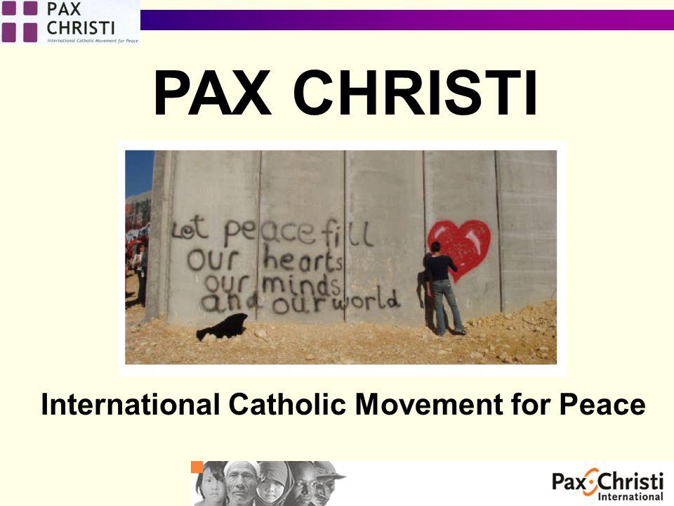 International Catholic Movement for Peace PAX CHRISTI