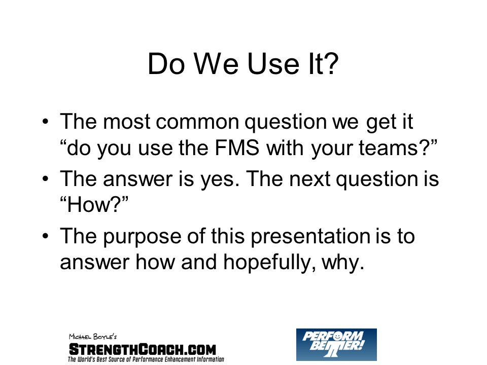 Do We Use It.