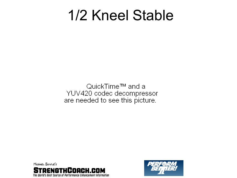 1/2 Kneel Stable