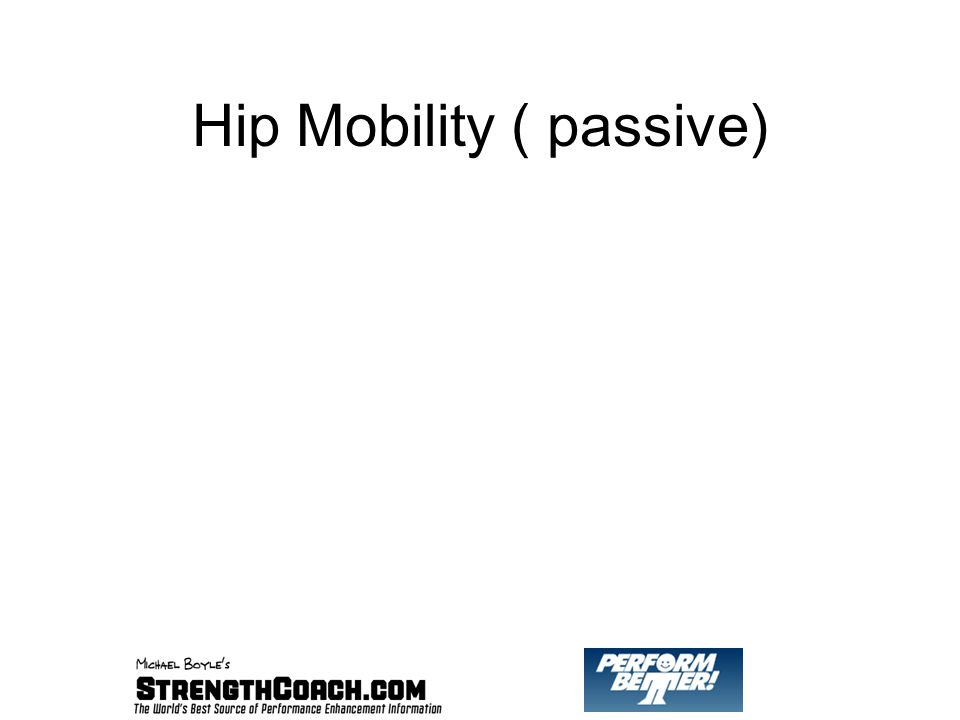 Hip Mobility ( passive)