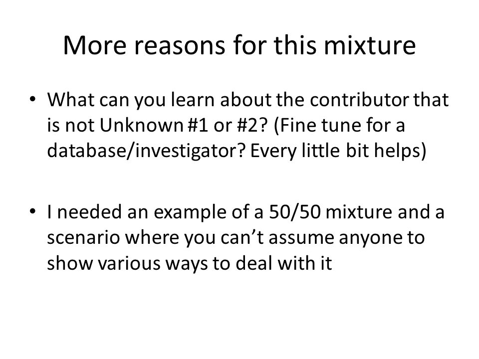 More reasons for this mixture What can you learn about the contributor that is not Unknown #1 or #2.
