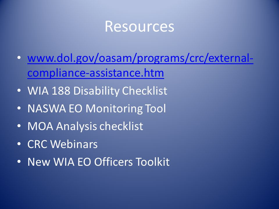 Ensure your MOA complies to the federal regulations Title 29 CFR part 37…. Section 188 WIA MOA