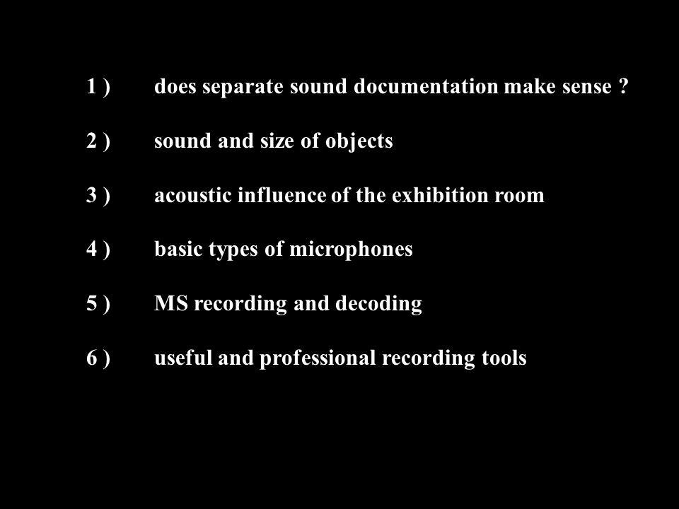 1 ) does separate sound documentation make sense .