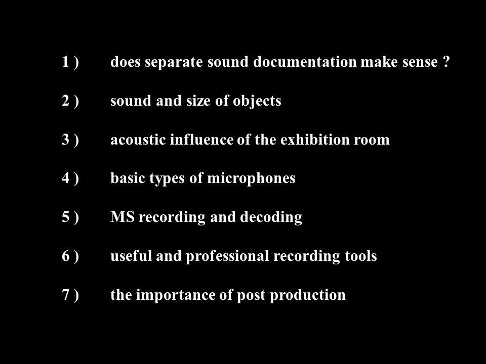 1 ) does separate sound documentation make sense ? ?