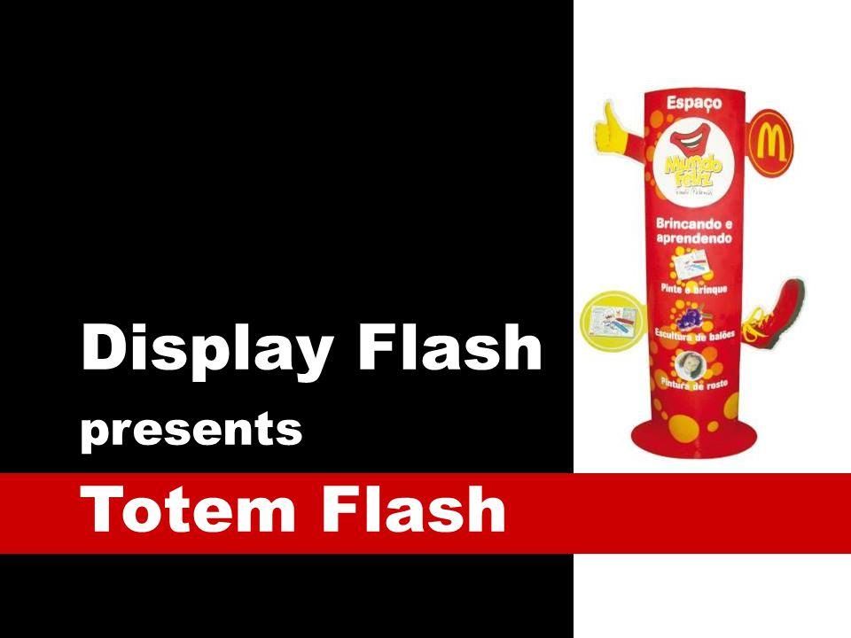 Display Flash presents Totem Flash