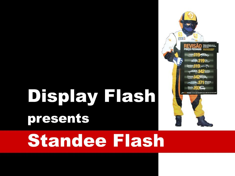 Standee Flash Family The first automatic display standee.