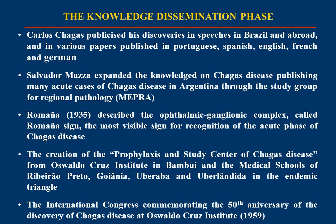 THE KNOWLEDGE DISSEMINATION PHASE Carlos Chagas publicised his discoveries in speeches in Brazil and abroad, and in various papers published in portug