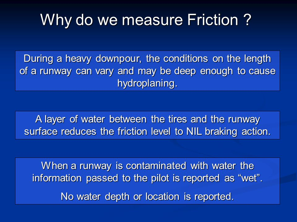 "When a runway is contaminated with water the information passed to the pilot is reported as ""wet"". No water depth or location is reported. During a he"