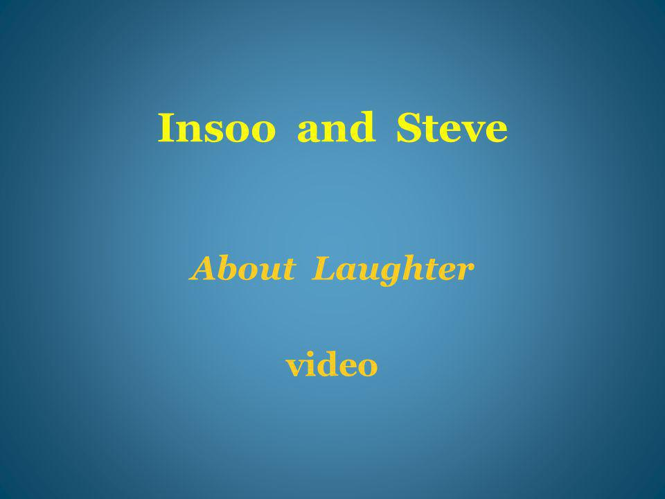 Insoo and Steve About Laughter video