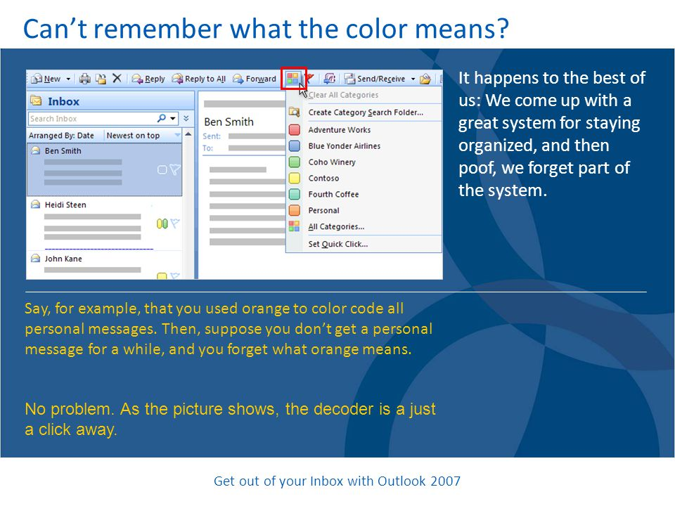 Get out of your Inbox with Outlook 2007 Can't remember what the color means.