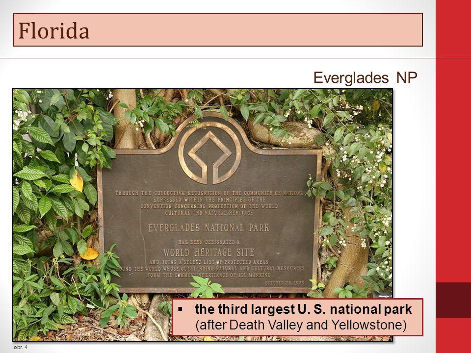 Florida obr. 4 Everglades NP  the third largest U.