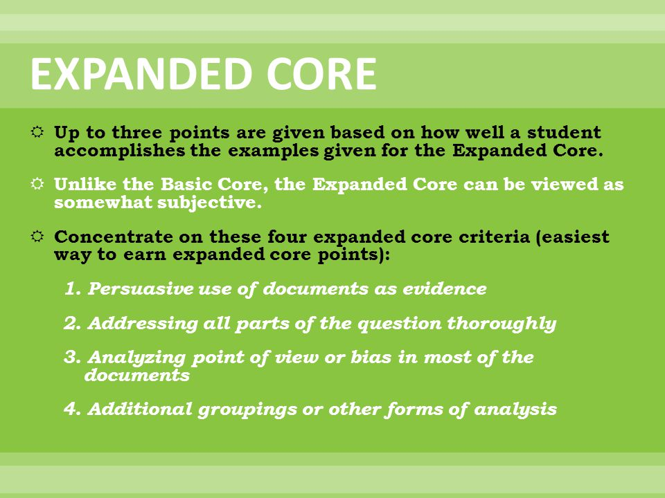 EXPANDED CORE  Up to three points are given based on how well a student accomplishes the examples given for the Expanded Core.  Unlike the Basic Cor