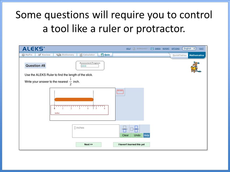 Some questions will require you to control a tool like a ruler or protractor.