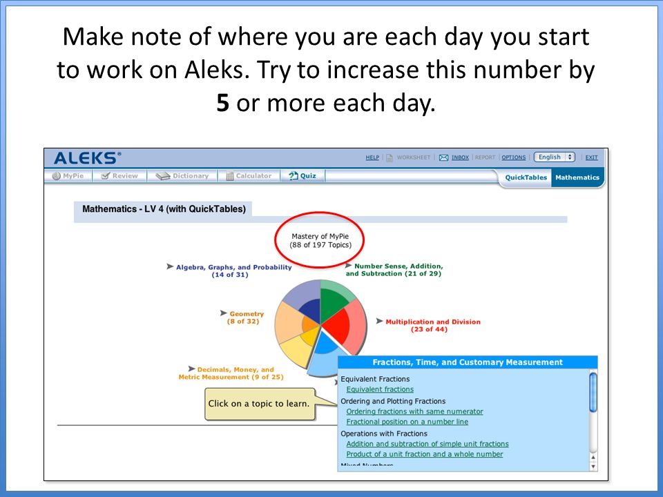Make note of where you are each day you start to work on Aleks.
