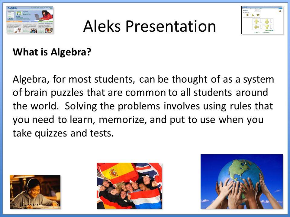 Aleks Presentation What is Algebra.