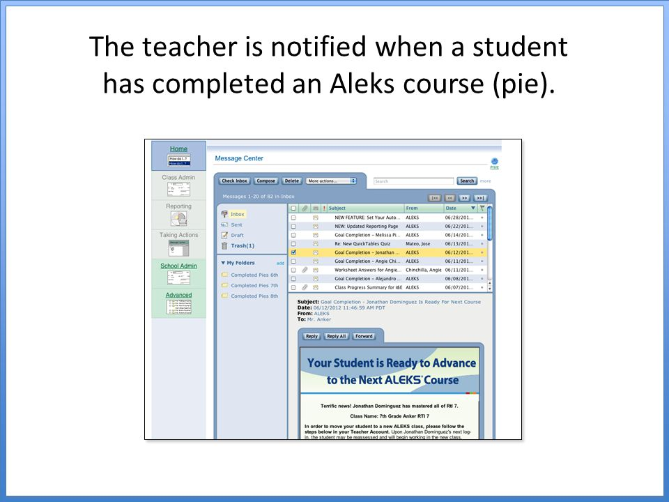 The teacher is notified when a student has completed an Aleks course (pie).