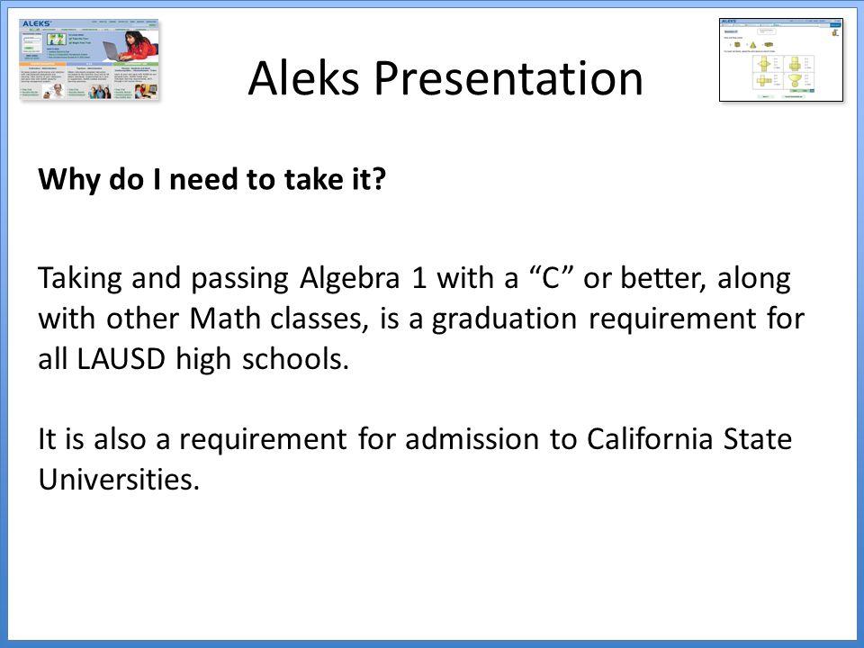 Aleks Presentation Why do I need to take it.