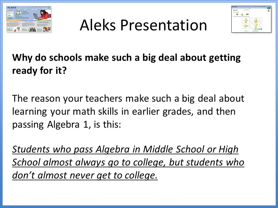 Aleks Presentation Why do schools make such a big deal about getting ready for it.