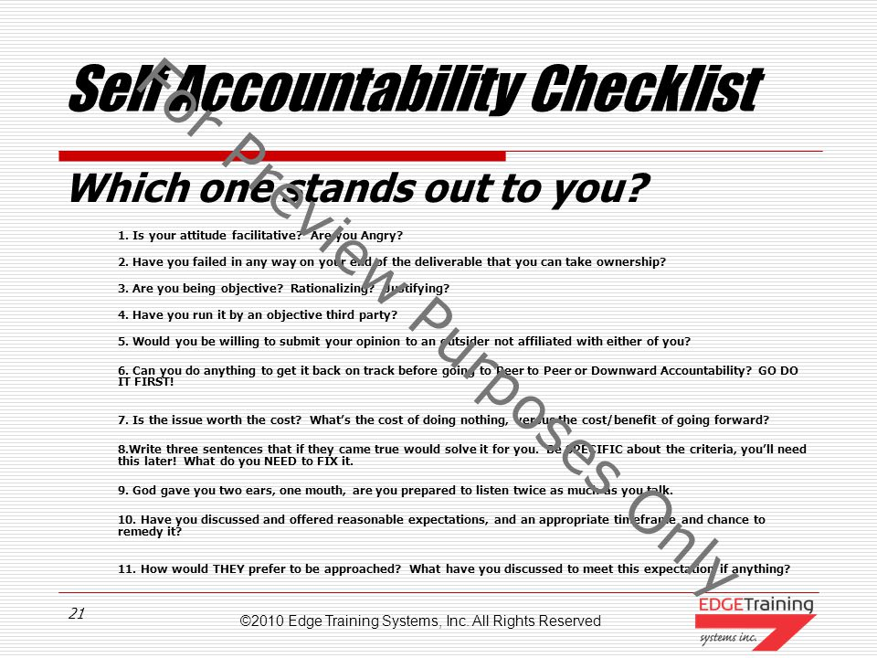 ©2010 Edge Training Systems, Inc. All Rights Reserved 20 Step by Step Approach Effective Accountability 3. Downward Accountability 2. Peer to Peer Acc