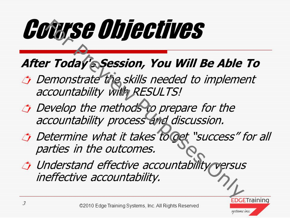 ©2010 Edge Training Systems, Inc. All Rights Reserved 2 Course Navigation  Introduction to Accountability  Accountability Defined  What is Ethics?