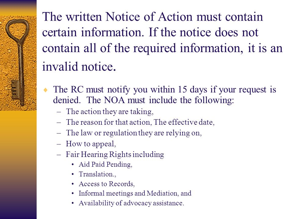 The written Notice of Action must contain certain information. If the notice does not contain all of the required information, it is an invalid notice