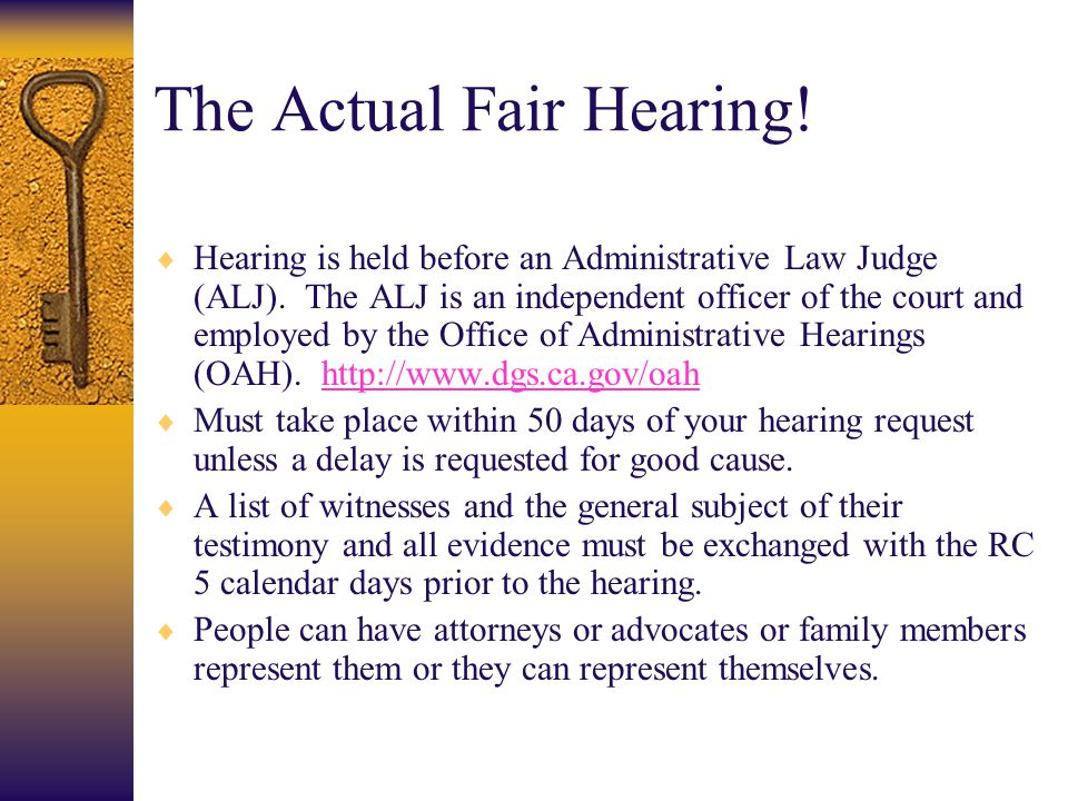What Happens At The Hearing. The Judge opens the case and explains the process.