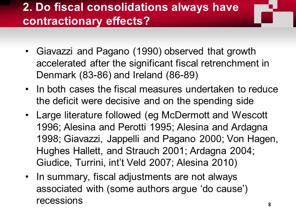8 2. Do fiscal consolidations always have contractionary effects.