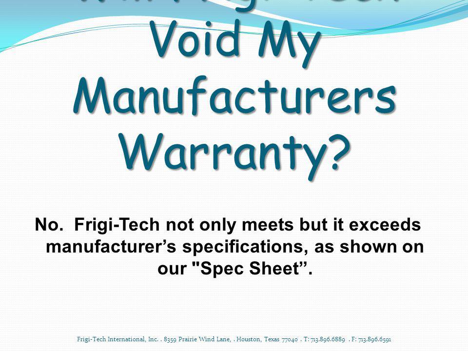 Who Should Install Frigi- Tech.Frigi-Tech International, Inc..