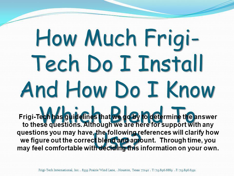 Treatment Amounts Frigi-Tech International, Inc..8359 Prairie Wind Lane,.