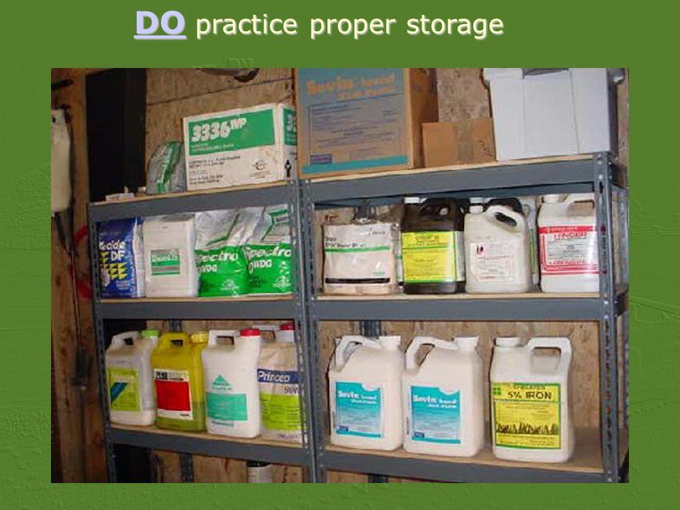 DO practice proper storage