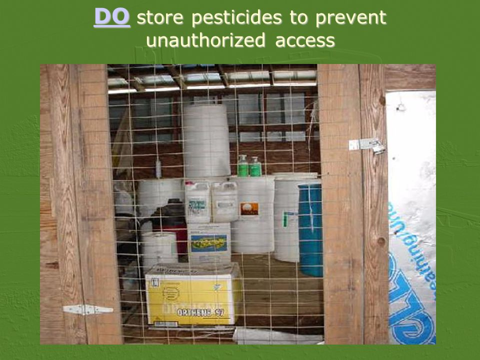 DO store pesticides to prevent unauthorized access