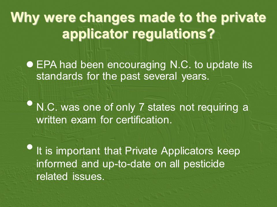 What changes were made.New Private Applicators will now be required to pass a written examination.