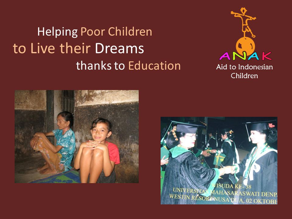 Aid to Indonesian Children Helping Poor Children thanks to Education to Live their Dreams