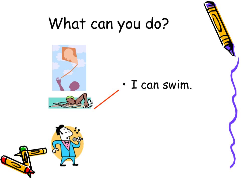 I can swim. What can you do