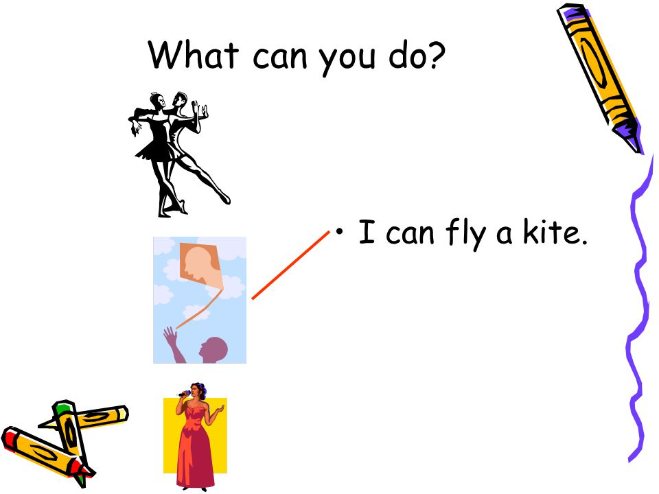 I can fly a kite. What can you do?