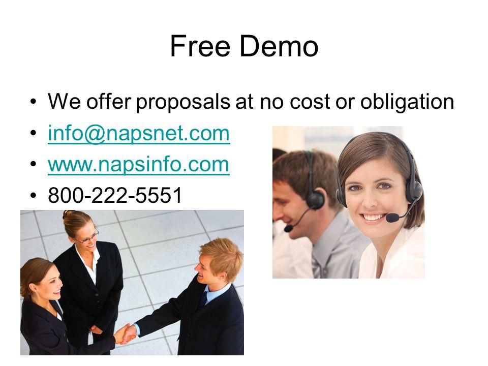Free Demo We offer proposals at no cost or obligation info@napsnet.com www.napsinfo.com 800-222-5551