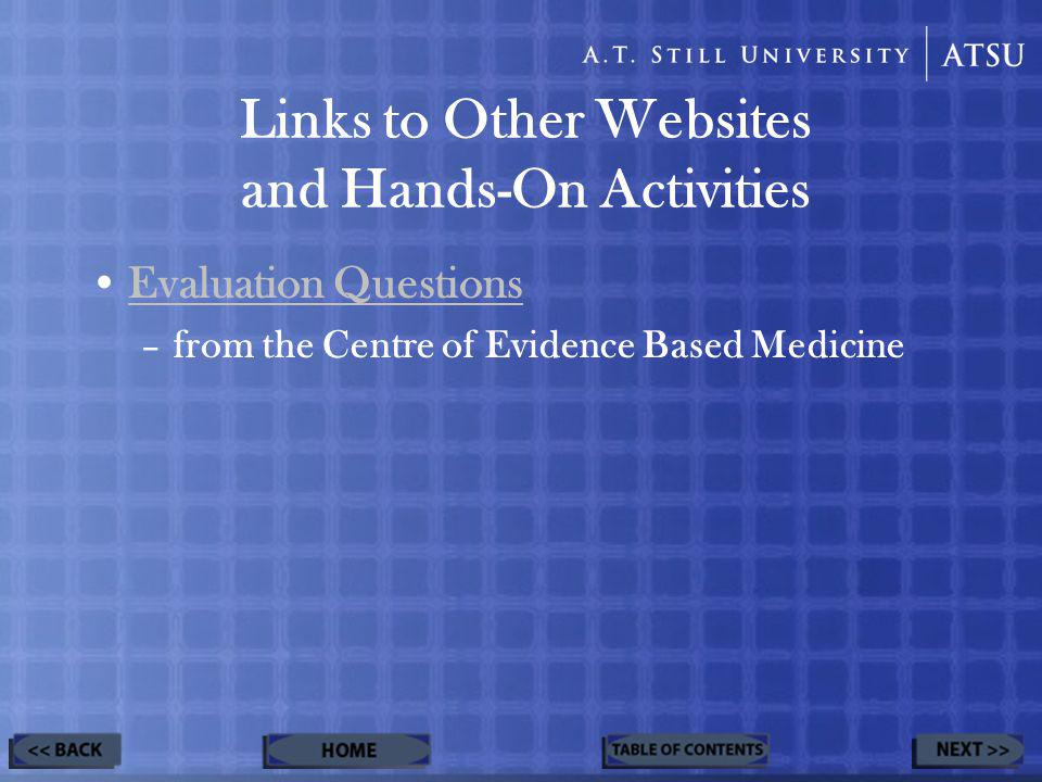 Links to Other Websites and Hands-On Activities Evaluation Questions –from the Centre of Evidence Based Medicine